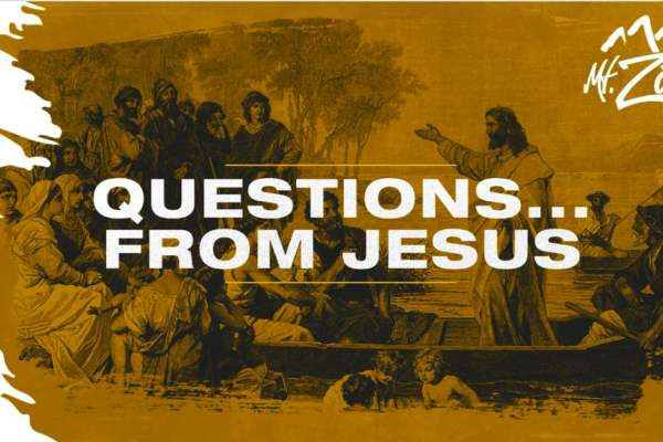 Questions from Jesus